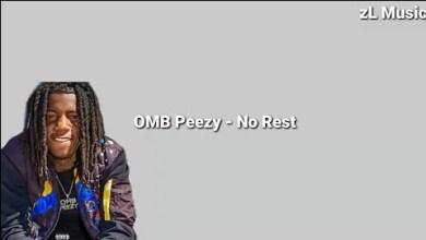 Photo of OMB Peezy – NO REST Lyrics