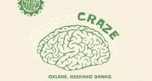 Oxlade Ft Reekado Banks – Craze