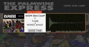 Show Dem Camp Ft. Funbi & Nonso Amadi - Good Time