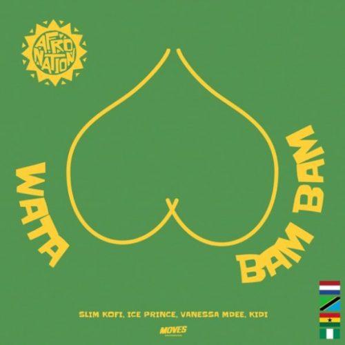 Slim Kofi Ft Kidi x Ice Prince x Vanessa Mdee – Wata Bam Bam