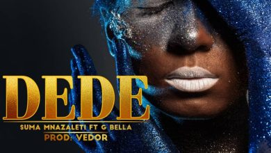 Photo of Suma Mnazaleti Ft G bella – Dede