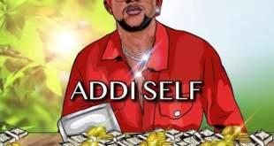 Addi Self – Where Di Money (Prod By TraceBeatz)