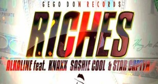 Alkaline Ft Knaxx Sashie Cool & Star Captyn – Riches