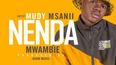 Photo of MUDY MSANII – NENDA MWAMBIE
