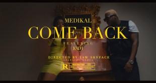 Medikal Ft KiDi - Come Back (Official Video)