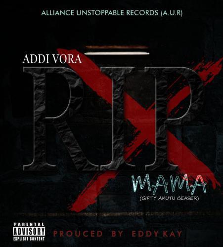Addi Vora - Mama (Prod By Eddy Kay)
