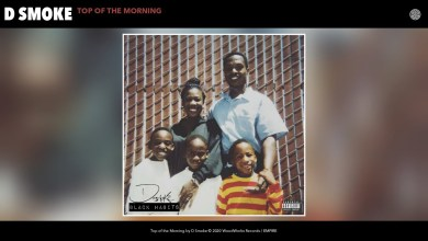 Photo of D Smoke – Top of the Morning Lyrics