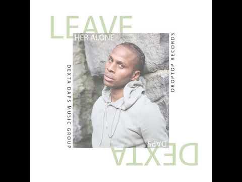 Dexta Daps - Leave Her Alone