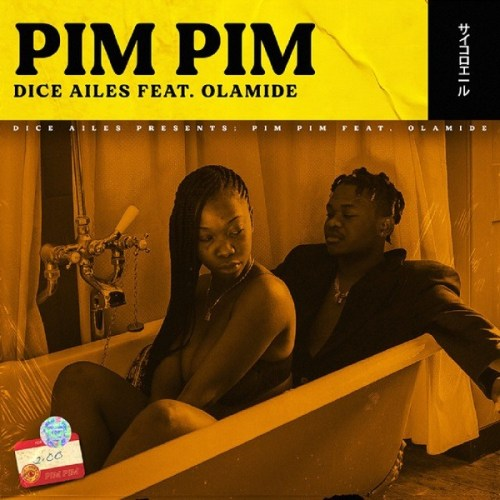 Dice Ailes Ft Olamide – Pim Pim (Prod. By Cracker)