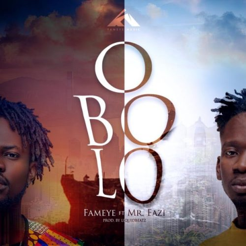 Fameye Ft Mr Eazi – OBOLO (Prod By Liquid Beatz)
