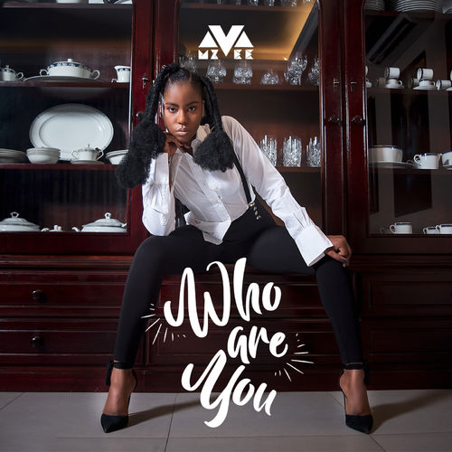 MzVee – Who Are You (Prod By MOG Beatz)