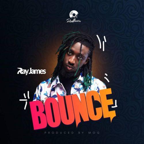 Ray James – Bounce (Prod. MOG Beatz)