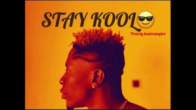 Photo of Shatta Wale – Stay Kool Lyrics