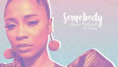 Photo of Sister Deborah Ft. Y'akoto – Somebody (Prod. By Kuvie)