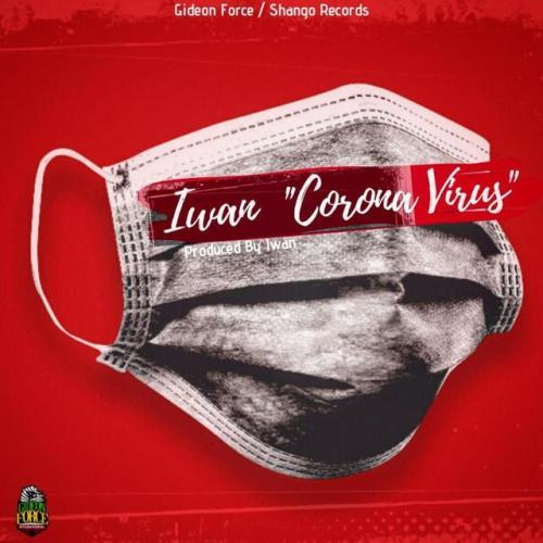 Iwan – Corona Virus (Prod by Iwan)