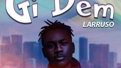Photo of Larruso – Gi Dem (Prod By Beatz DaKay)