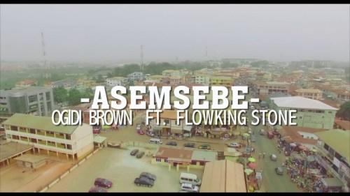 Ogidi Brown Ft FlowKing Stone – Asemsebe (Prod By TubhaniMuzik)