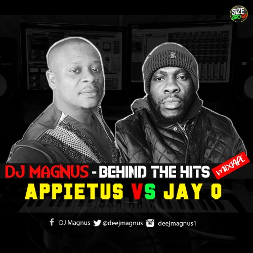 DJ Magnus – Behind The Hits Mixtape (Appietus Vs Jay Q)