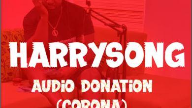 Photo of Harrysong – Audio Donation (Corona)