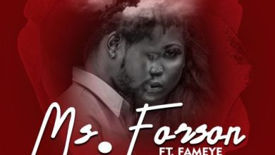 Photo of Ms Forson Ft Fameye – Number 1 (Prod. By RonyTurnMeUp)