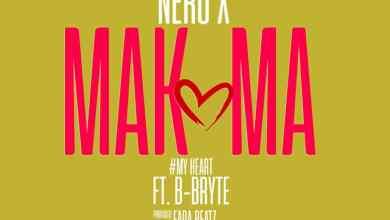 Photo of Nero X Ft B-Bryte – Makoma (Prod By Beatz Fada)
