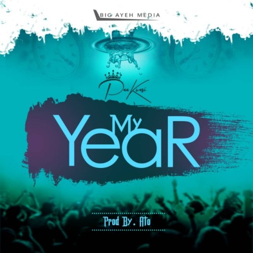 Paa Kwasi – My Year (Prod By ATO)