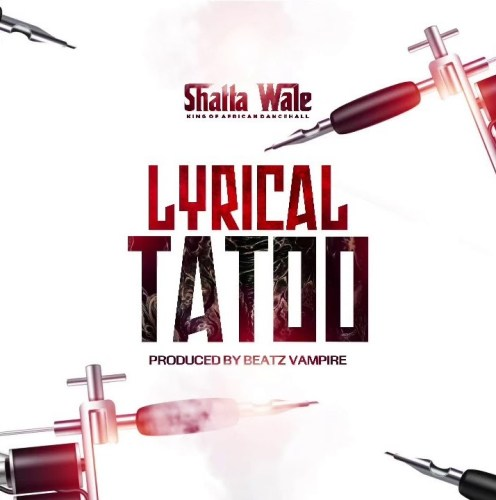 Shatta Wale – Lyrical Tattoo (Prod. By Beatz Vampire)