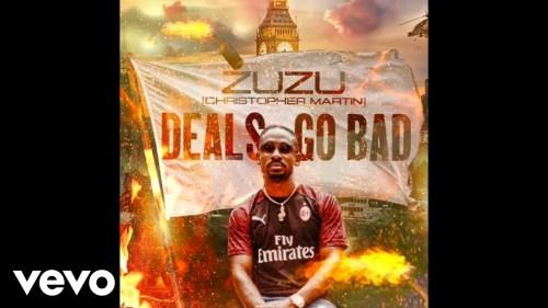 Christopher Martin (Zuzu) – Deals Go Bad