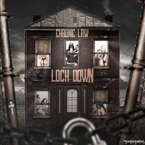 Chronic Law – Lock Down (Prod. By TroubleMekka Music)