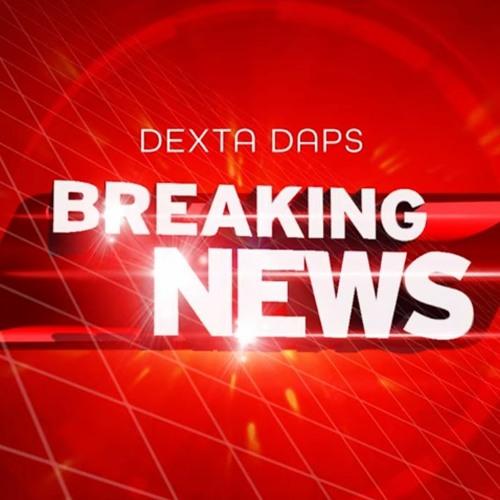 Dexta Daps – Breaking News (Prod. By Godflow)