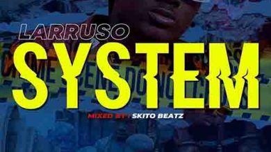 Photo of Larruso – System (Mixed By Skito Beatz)