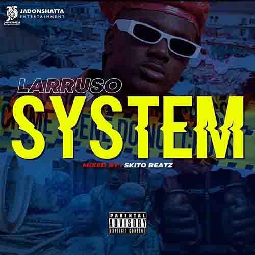 Larruso – System (Mixed By Skito Beatz)