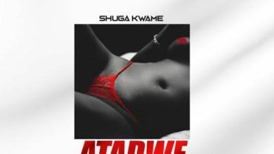 Photo of Shuga Kwame – Atadwe (Prod. By Crazybeat)