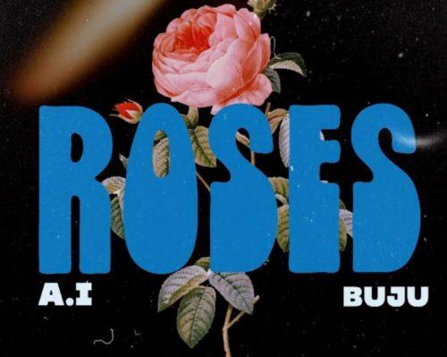 A.I – Roses Ft Buju