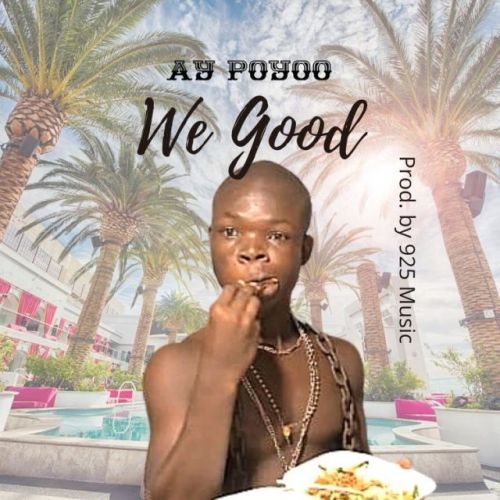 Ay Poyoo – We Good (Prod. by 925 Music)