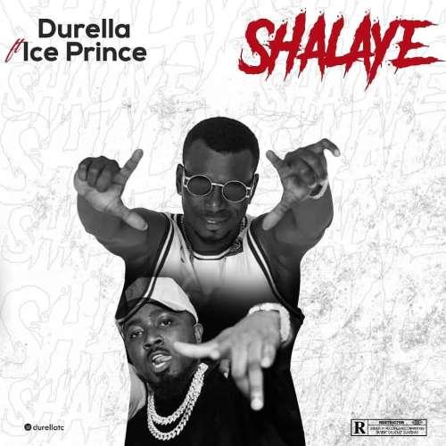 Durella x Ice Prince – Shalaye