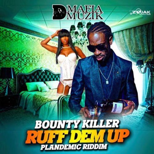 Bounty Killer – Ruff Dem Up (Plandemic Riddim)