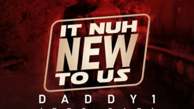 Photo of Daddy 1 – It Nuh New To Us (Intention Riddim)
