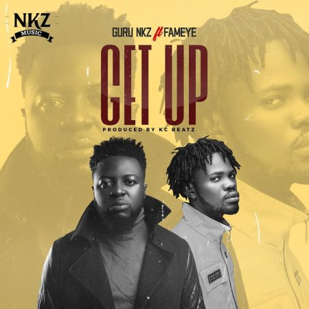 Guru – Get Up Ft Fameye (Prod by KC Beatz)