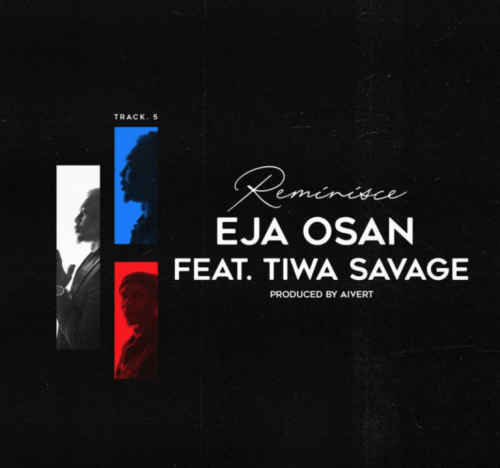 Reminisce Ft Tiwa Savage – Eja Osan