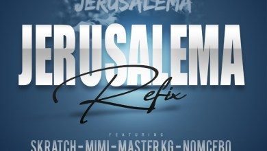 Photo of Skratch x Lil Mimi – Jerusalama Refix (Master KG Nomcebo Cover)