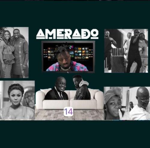 Amerado – Yeete Nsem (Episode 14)