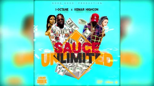 I-Octane – Sauce Unlimited Ft Kemar Highcon
