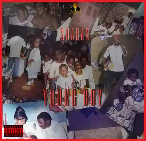 Shaban - Young Boy (Prod By Jay Soundz)