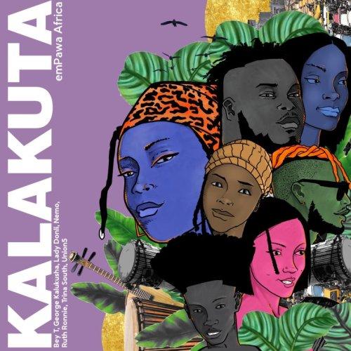 emPawa Africa – Kalakuta Ft Bey T, George Kalukusha, Lady Donli, Nemo, Ruth Ronnie, Trina South & Union 5