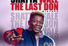Photo of Shatta Wale – The Last Don Mixtape (Mixed By DJ Manni)