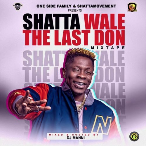 Shatta Wale – The Last Don Mixtape (Mixed By DJ Manni)