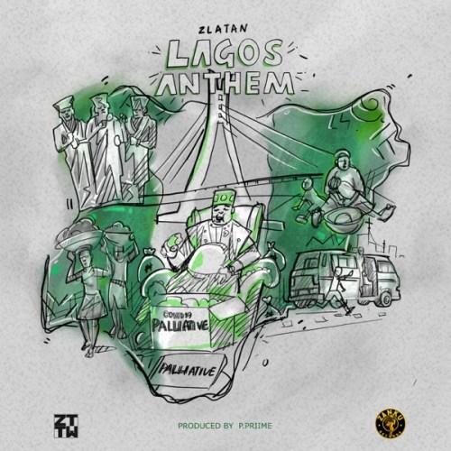 Zlatan – Lagos Anthem (Prod By P.Prime)