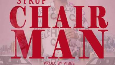 Photo of Syrup – Chairman (Prod By Still Vibes)