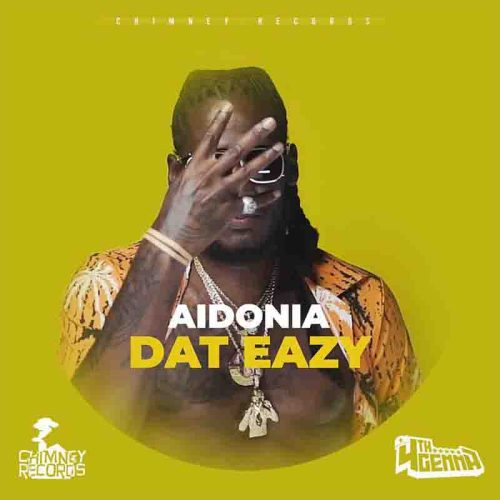 Aidonia - Dat Eazy (Prod. By Chimney Records)